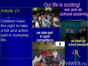 Article 23Children have the right to take a full and active part in everyday lif