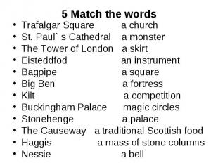 Trafalgar Square a churchSt. Paul` s Cathedral a monsterThe Tower of London a sk