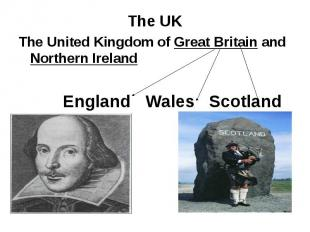 The United Kingdom of Great Britain and Northern IrelandEngland Wales Scotland