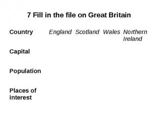 7 Fill in the file on Great Britain