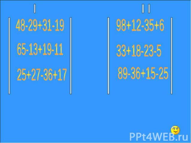 48-29+31-19 65-13+19-11 25+27-36+17 98+12-35+6 33+18-23-5 89-36+15-25