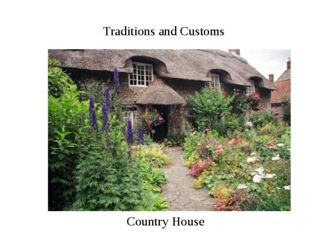 Traditions and Customs Country House