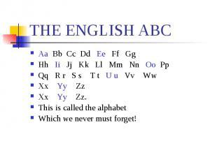 ТHE ENGLISH ABC Aa Bb Cc Dd Ee Ff Gg Hh Ii Jj Kk Ll Mm Nn Oo Pp Qq R r S s T t U