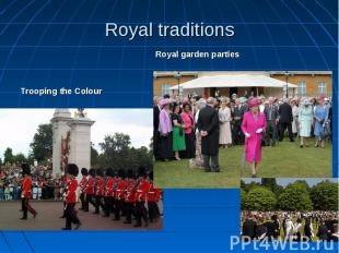 Royal traditions Royal garden partiesTrooping the Colour