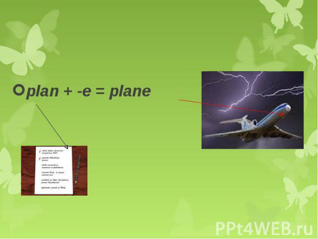 plan + -e = plane