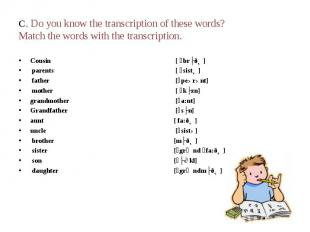 C. Do you know the transcription of these words? Match the words with the transc