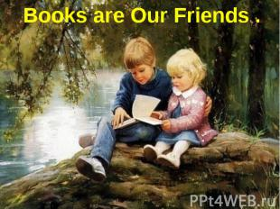 Books are Our Friends