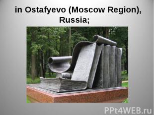 in Ostafyevo (Moscow Region), Russia;