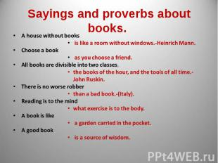Sayings and proverbs about books. A house without books is like a room without w