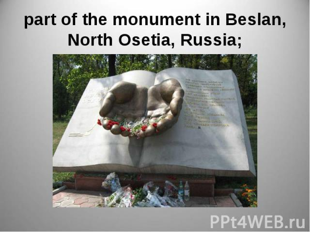 part of the monument in Beslan, North Osetia, Russia;