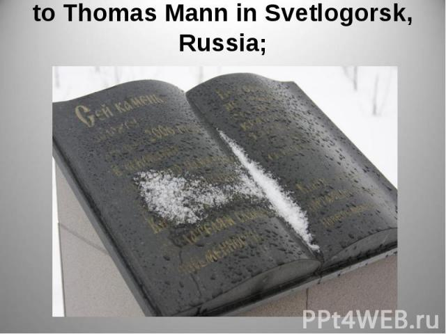 to Thomas Mann in Svetlogorsk, Russia;