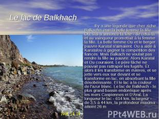 Il y a une légende que chez riche Balkacha était la belle femme la fille Ou. Bai