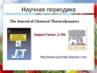 The Journal of Chemical Thermodynamics Impact Factor: 2.794 http://www.journals.