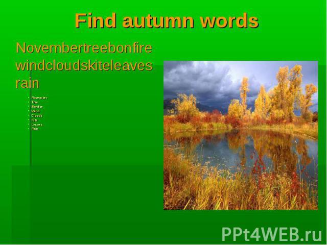 NovemberTreeBonfireWindCloudsKiteLeavesRain Find autumn words Novembertreebonfirewindcloudskiteleavesrain