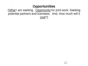 Opportunities(What I am seeking. Opportunity for joint work. Seeking potential p