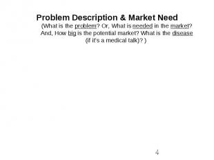 Problem Description & Market Need (What is the problem? Or, What is needed in th