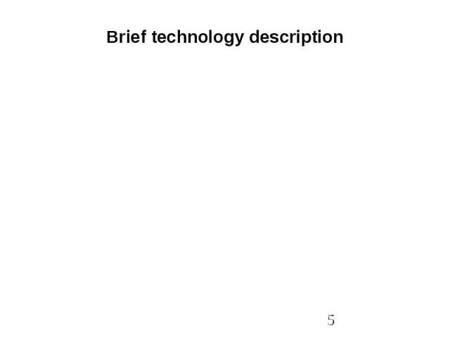 Brief technology description