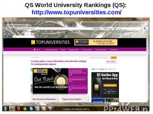 QS World University Rankings (QS): http://www.topuniversities.com/ Natalia Edwar
