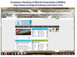 Academic Ranking of World Universities (ARWU): http://www.shanghairanking.com/in