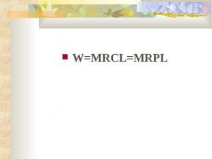 W=MRCL=MRPL