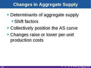 Changes in Aggregate Supply Determinants of aggregate supplyShift factorsCollect