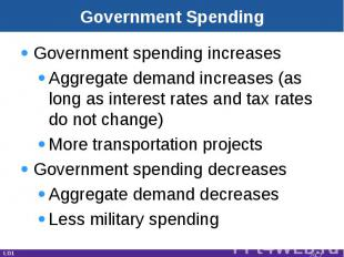 Government Spending Government spending increasesAggregate demand increases (as