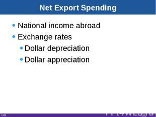 Net Export Spending National income abroadExchange ratesDollar depreciationDolla