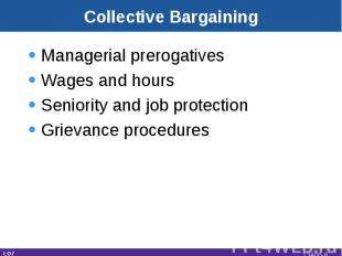 Collective Bargaining Managerial prerogativesWages and hoursSeniority and job pr