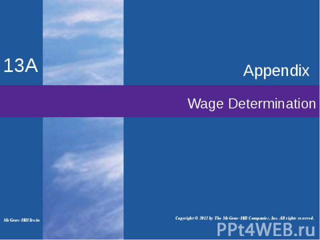 Wage Determination Appendix Copyright © 2012 by The McGraw-Hill Companies, Inc. All rights reserved. McGraw-Hill/Irwin