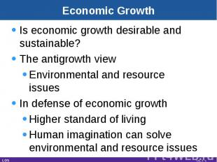 Economic Growth Is economic growth desirable and sustainable?The antigrowth view