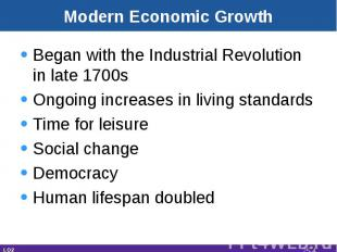 Modern Economic Growth Began with the Industrial Revolution in late 1700sOngoing