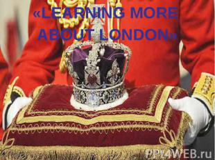 «LEARNING MORE ABOUT LONDON»