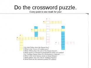 Do the crossword puzzle.Every point is one mark for you!