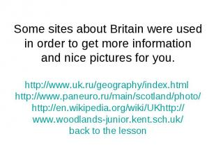 Some sites about Britain were used in order to get more information and nice pic