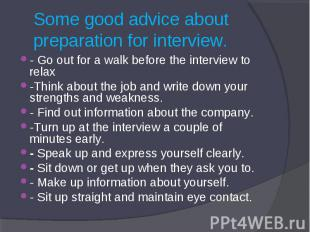 Some good advice about preparation for interview. - Go out for a walk before the