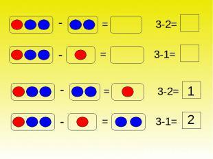 = - = - 3-2= 3-1= = - = - 3-2= 1 3-1= 2