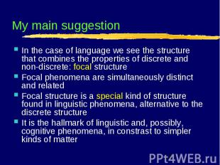 My main suggestion In the case of language we see the structure that combines th