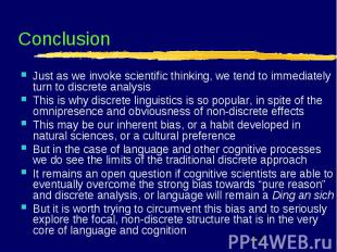Conclusion Just as we invoke scientific thinking, we tend to immediately turn to