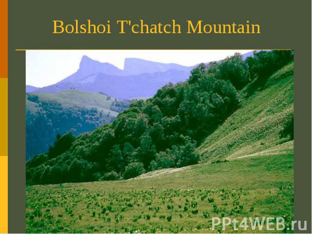 Bolshoi T'chatch Mountain