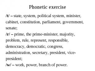 Phonetic exercise/t/ – state, system, political system, minister, cabinet, const