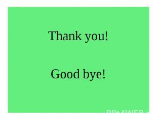 Thank you!Good bye!