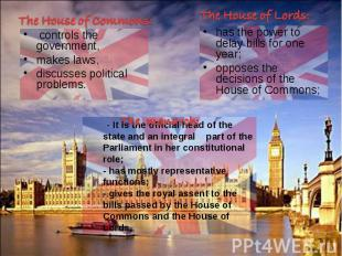 - It is the official head of the state and an integral part of the Parliament in