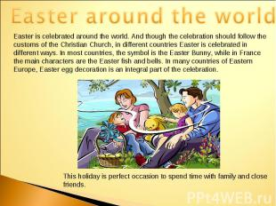 Easter around the worldEaster is celebrated around the world. And though the cel