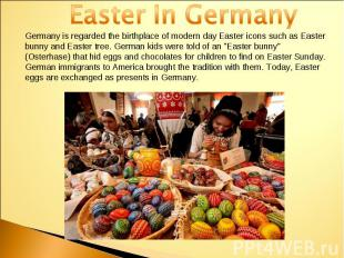 Easter In GermanyGermany is regarded the birthplace of modern day Easter icons s