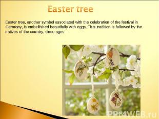 Easter treeEaster tree, another symbol associated with the celebration of the fe