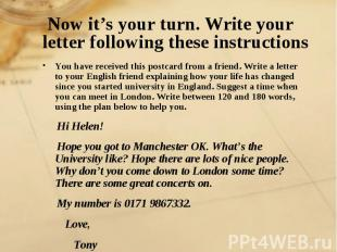 Now it's your turn. Write your letter following these instructions You have rece