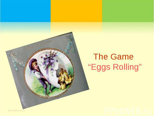 "The Game ""Eggs Rolling"""