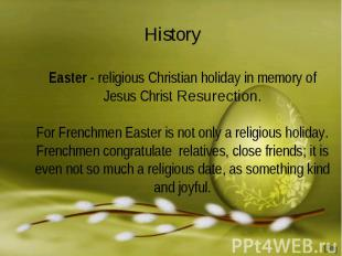 History Easter - religious Christian holiday in memory of Jesus Christ Resurecti