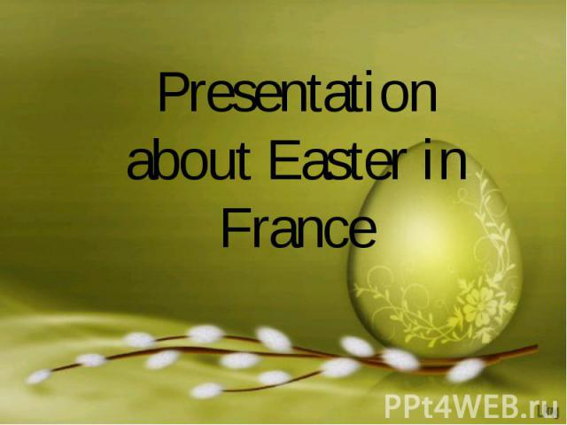 Presentation about Easter in France