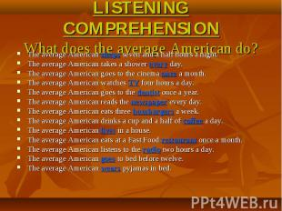 LISTENING COMPREHENSIONWhat does the average American do? The average American s
